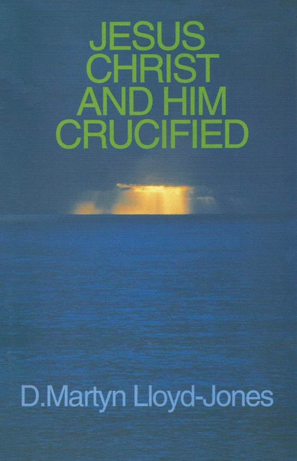 Jesus Christ and Him Crucified | 9780851517803