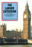 The Larger Catechism of the Westminster Assembly | 9780851516435