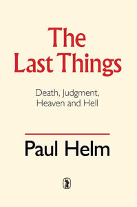 The Last Things | Helm Paul | 9781848717015