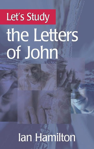 Let's Study the Letters of John | Hamilton Ian | 9781848710139