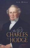 Life of Charles Hodge | Hodge AA | 9781848710900