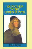 John Owen on the Lord's Supper | 9780851518725