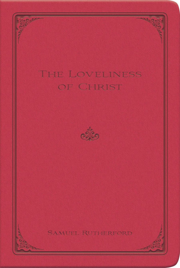 The Loveliness of Christ | Rutherford Samuel | 9780851519562