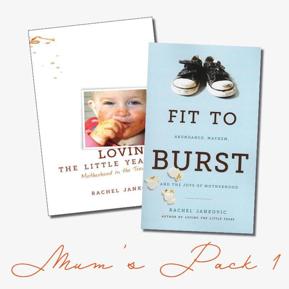 Mum's Pack 1: Loving the Little Years & Fit to Burst