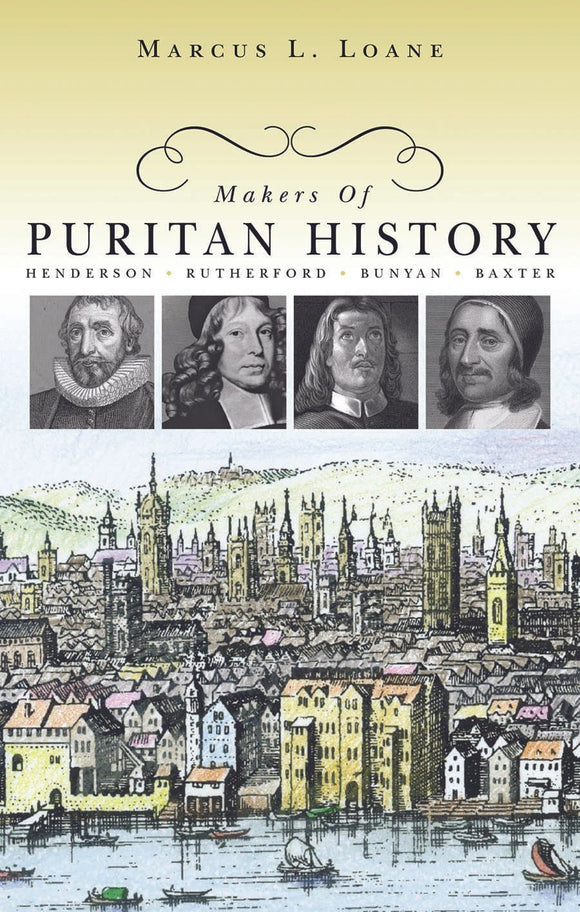 Makers of Puritan History | Loane Marcus | 9781848710436