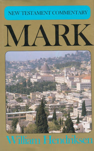 New Testament Commentary: Mark | Hendriksen William | 9780851512327