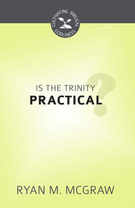 Is the Trinity Practical?