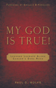 My God Is True! | Wolfe Paul D | 9781848710443