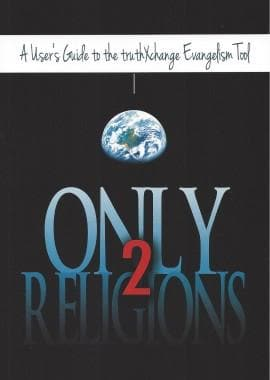 Only 2 Religions: A User's Guide to the truthXchange Evangelism Tool by Jones, Peter (9780985295011) Reformers Bookshop