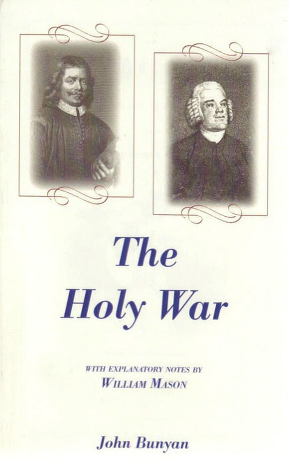 The Holy War with Explanatory Notes by William Mason