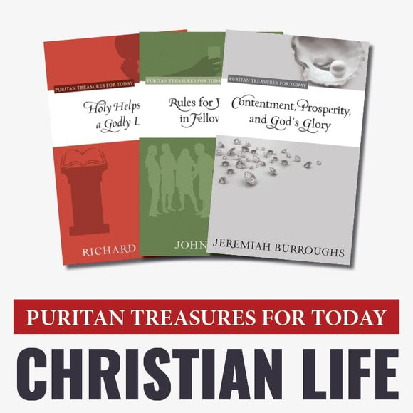 Puritan Treasures: Christian Life
