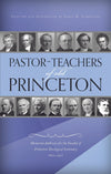 Pastor-Teachers of Old Princeton | Garretson James M | 9781848711617
