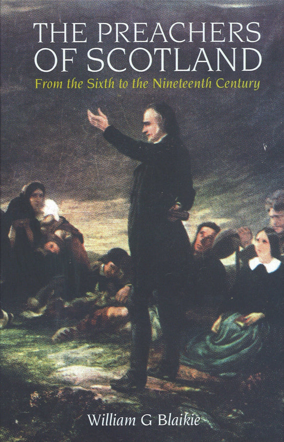 Preachers of Scotland | Blaikie William | 9780851518053