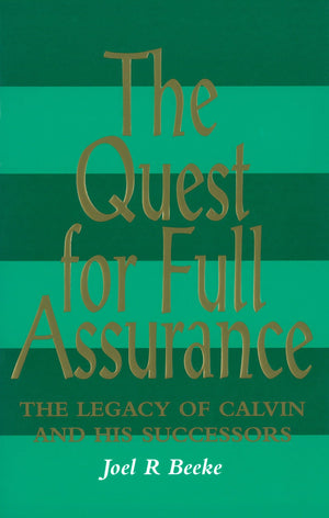 The Quest for Full Assurance | Beeke Joel | 9780851517452