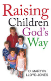 Raising Children God's Way | Lloyd-Jones D Martyn | 9780851519586