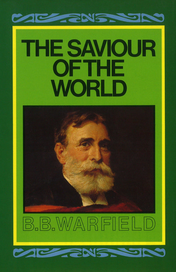 The Saviour Of The World | Warfield BB | 9780851515939