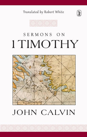 Sermons on 1 Timothy | Calvin, John | 9781848717992