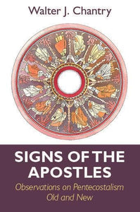Signs of the Apostles | Chantry Walter J | 9781848714212
