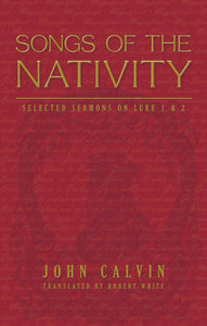 Songs of the Nativity | Calvin John | 9781848710108