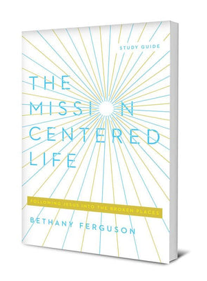 The Mission-Centered Life | 9781948130677