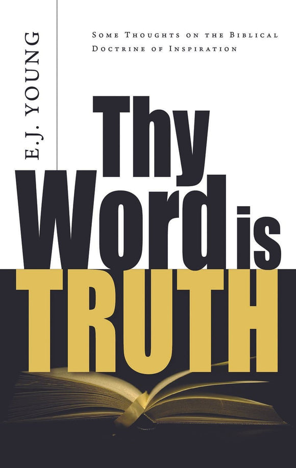 Thy Word Is Truth | Young EJ | 9780851511726
