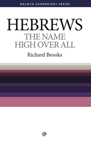 WCS Hebrews: The Name High Over All by Brooks, Richard (9781783971619) Reformers Bookshop