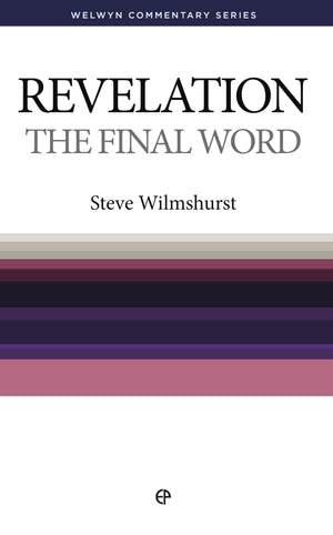 WCS Revelation: The Final Word by Wilmshurst, Steve (9780852346693) Reformers Bookshop