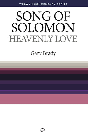 WCS Song of Solomon: Heavenly Love by Brady, Gary (9780852346068) Reformers Bookshop