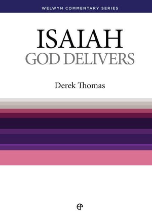 WCS Isaiah: God Delivers by Thomas, Derek (9780852342909) Reformers Bookshop