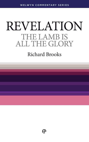 WCS Revelation: The Lamb is All the Glory by Brooks, Richard (9780852342299) Reformers Bookshop