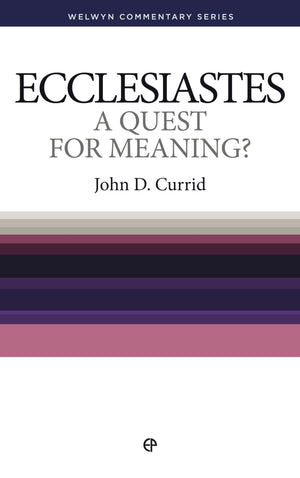 WCS Ecclesiastes: A Quest for Meaning ? by Currid, John D (9781783971343) Reformers Bookshop