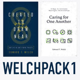 Ed Welch Pack 1: Created to Draw Near & Caring for One Another