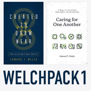 Ed Welch Pack 1: Created to Draw Near & Caring for One Another by Welch, Edward T. (WELCHPACK1) Reformers Bookshop