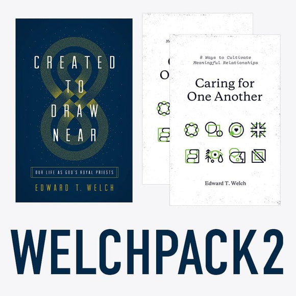Ed Welch Pack 2: Created to Draw Near x1 & Caring for One Another x2