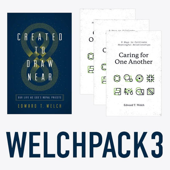 Ed Welch Pack 3: Created to Draw Near x1 & Caring for One Another x3