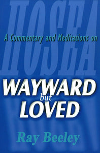 Wayward But Loved | Beeley Ray | 9780851517971