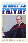 What Is Faith? | Machen-J-Gresham | 9780851515946