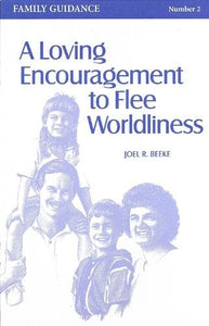 A Loving Encouragement to Flee Worldliness