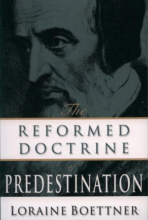 9780875521121-Reformed Doctrine of Predestination, The-Boettner, Loraine