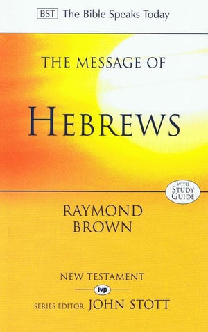9780851115405-BST Message of Hebrews-Brown, Raymond