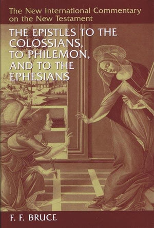 9780802825100-NICNT Epistles to the Colossians, to Philemon, and to the Ephesians, The-Bruce, F. F.