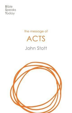 BST Message of Acts by Stott, John (9781789741483) Reformers Bookshop
