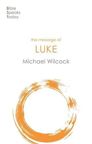 BST Message of Luke by Wilcock, Michael (9781789741469) Reformers Bookshop