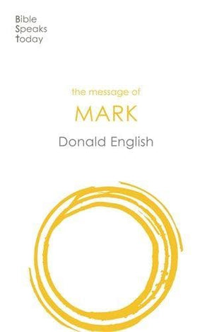 BST Message of Mark by English, Donald (9781789741452) Reformers Bookshop