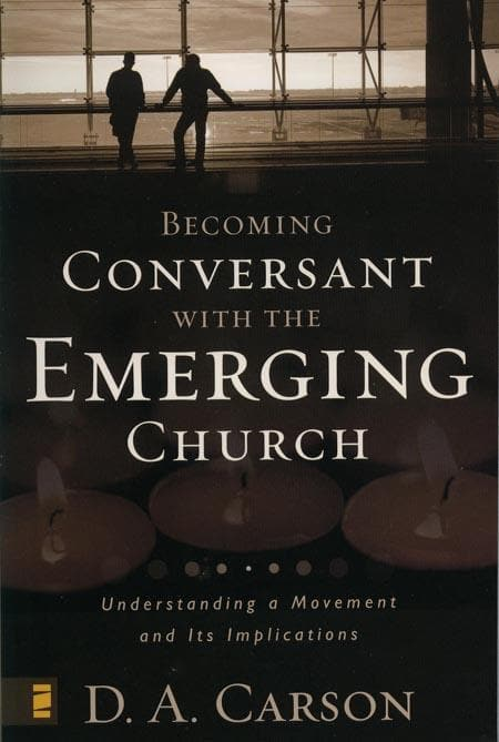 9780310259473-Becoming Conversant with the Emerging Church: Understanding A Movement And Its Implications-Carson, D. A.
