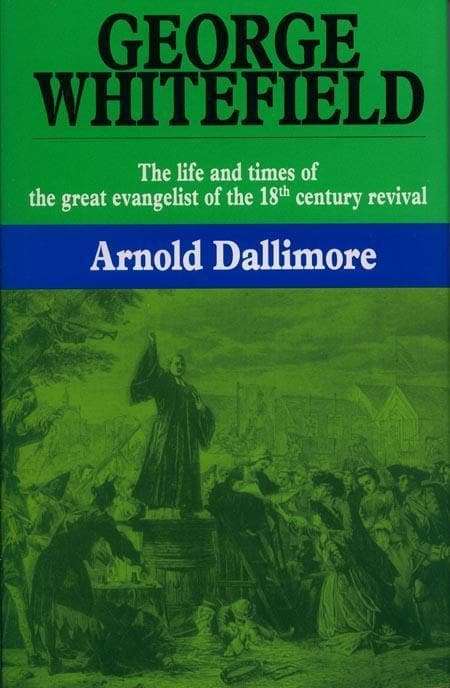 9780851510262-George Whitefield: Volume 1: Life and Times of the Great Evangelist of the 18th Century Revival-Dallimore, Arnold A.