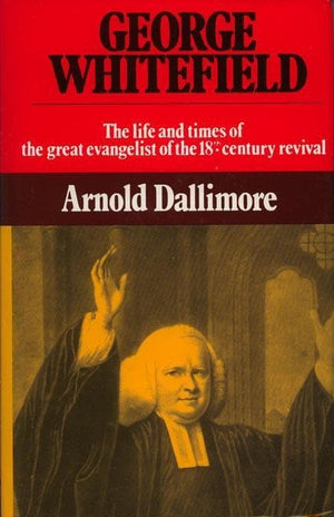 9780851513003-George Whitefield: Volume 2: Life and Times of the Great Evangelist of the 18th Century Revival-Dallimore, Arnold A.
