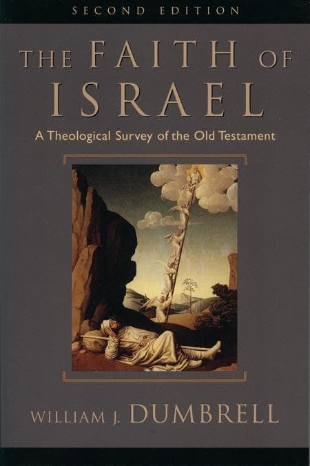 9780801025327-Faith of Israel, The: A Theological Survey of the Old Testament (Second Edition)-Dumbrell, William J.