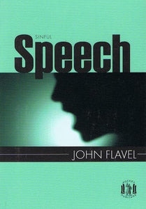 9781848710177-PP Sinful Speech: Sins of the Tongue-Flavel, John