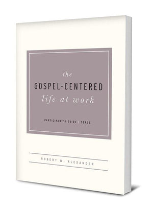 The Gospel-Centered Life at Work: Participant's Guide | 9781939946676